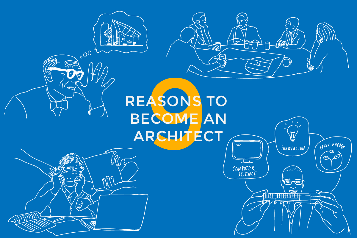 9 причини да станеш архитект